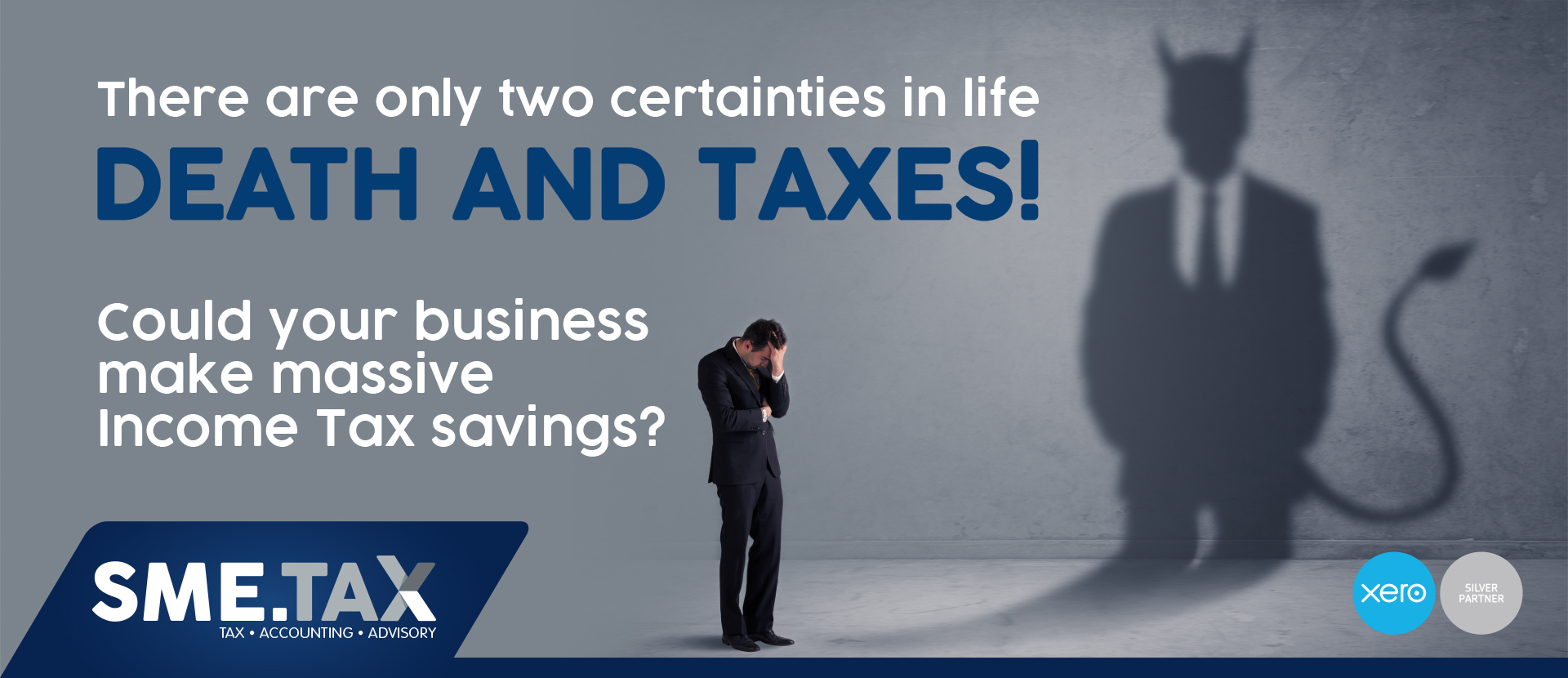 DEATH AND TAXES! Could your business make massive Income Tax savings? 1